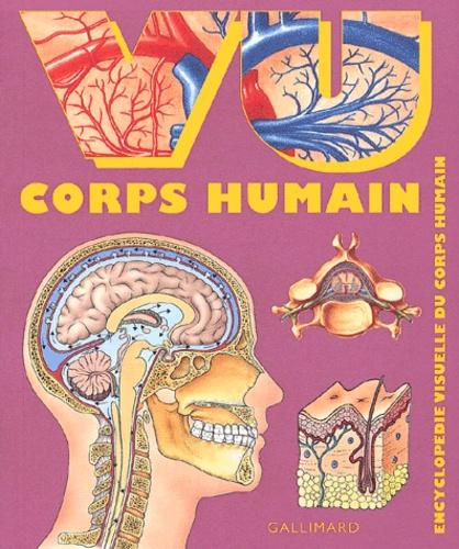 Gallimard - Vu corps humain - Encyclopédie visuelle du corps humain.