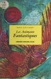 Gallus et Judith Bledsoe - Les animaux fantastiques.