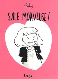 Gally - Sale morveuse ! Tome 1 : J'ai 10 ans....