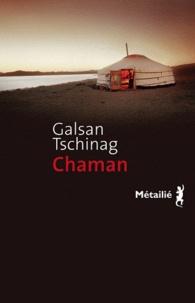 Galsan Tschinag - Chaman.