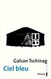 Galsan Tschinag - Ciel bleu - Une enfance dans le Haut-Altaï.