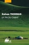 Galsan Tschinag - La fin du chant.