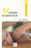 Galya Ortéga - Massage au quotidien - Bien-être et harmonie, Les gestes simples.