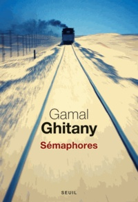 Gamal Ghitany - Sémaphores - Carnets II.
