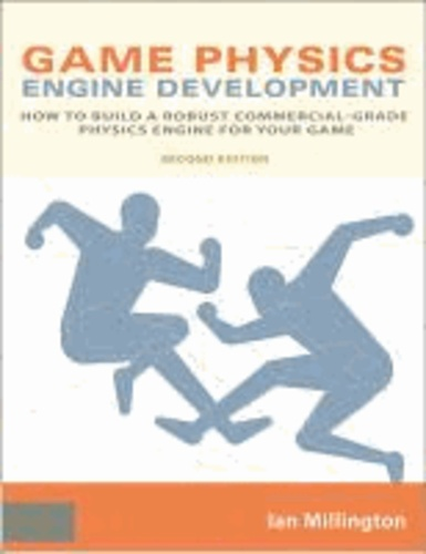 Game Physics Engine Development - How to Build a Robust Commercial-Grade Physics Engine for your Game...