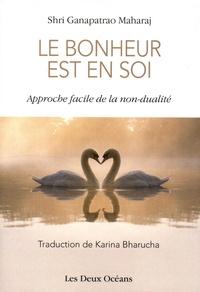 Ganapatrao Maharaj - Le bonheur est en soi - Approche facile de la non-dualité.