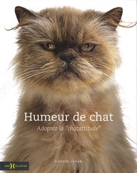 "Gandee Vasan - Humeur de chat - Adoptez la ""chatattitude""."
