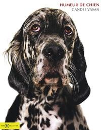 Gandee Vasan - Humeur de chien.