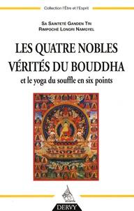 Ganden Tri Rimpoché Longri Namgyel - Les quatre Nobles Vérités du Bouddha - Et Le yoga du souffle en six points.