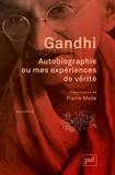 Gandhi - Autobiographie ou mes expériences de vérité.