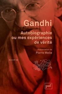 Autobiographie ou mes expériences de vérité -  Gandhi |
