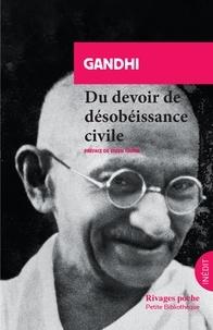 Gandhi - Du devoir de désobéissance civile - Théorie et pratique.