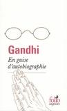 Gandhi - En guise d'autobiographie.