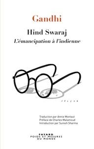 Annie Montaut - Hind Swaraj - L'émancipation à l'indienne.