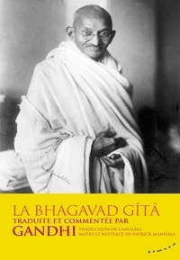 Gandhi - La Bhagavad-Gita traduite et commentée par Gandhi.