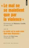 Gandhi - Le mal ne se maintient que par la violence - Suivi de La vérité est la seule arme dont nous disposons.