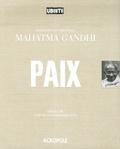 Gandhi - Paix - Inspirations et paroles du Mahatma Gandhi.