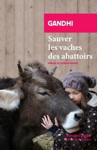 Gandhi - Sauvez les vaches des abattoirs.