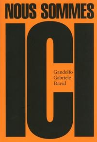 Gandolfo Gabriele David - Nous sommes ici.