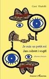 Gani Xhafolli - Je suis un petit roi - Edition bilingue albanais-français.