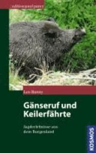 Gänseruf und Keilerfährte - Jagderlebnisse aus dem Burgenland.
