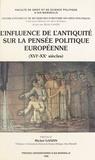 Ganzin - L'influence de l'Antiquité sur la pensée politique européenne, XVI-XXème siècles.