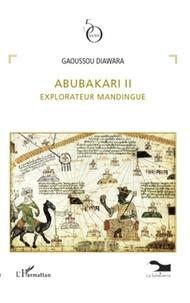 Gaoussou Diawara - Abubakari II - Explorateur mandingue.