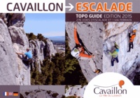 Gap (éditions) - Cavaillon Escalade - 276 voies d'escalade et 1 via ferrata.