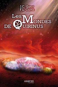 Gapdy J.c. et Castle F.l. - Les Mondes de Quirinus.