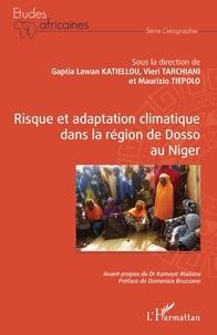 Gaptia Lawan Katiellou et Vieri Tarchiani - Risque et adaptation climatique dans la région de Dosso au Niger.