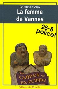 Garance d' Arcy - La Femme de Vannes.
