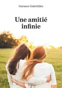 Garance Gabriailes - Une amitié infinie.