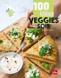 Garance Leureux - 100 idées veggies pour le soir.