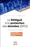 Garance Mathias et Amandine Kashani-Poor - Le délégué à la protection des données (DPO) - Clé de voûte de la conformité.