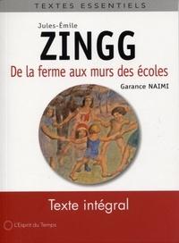 Garance Naimi - Jules-Emile Zingg - De la ferme aux murs des écoles.