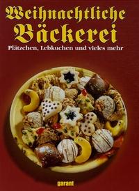 Garant Verlag - Weihnachtliche Bäckerei - Plätzen, Lebkuchen und vieles mehr.