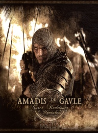 Garcí Rodríguez de Montalvo - Amadis de Gaule - Livres I à IV.