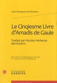 Garcí Rodríguez de Montalvo - Le cinqiesme livre d'Amadis de Gaule.
