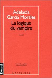Garcia Morales - La logique du vampire.