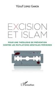 Epub ebooks à téléchargement gratuit Excision et Islam  - Pour une théologie de prévention contre les mutilations génitales féminines 9782343190464 par Garcia yûsuf Lopez ePub en francais