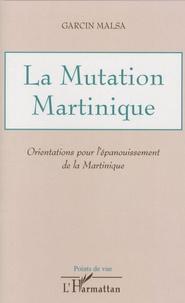 Histoiresdenlire.be La Mutation Martinique - Orientations pour l'épanouissement de la Martinique Image