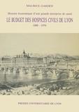 Garden - Le Budget des hospices civils de Lyon - 1800-1976, histoire économique d'une grande entreprise de santé.