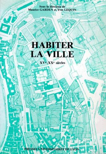 HABITER LA VILLE. XVème-XXème siècles