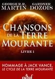 Gardner Dozois et George R. R. Martin - Chanson de la Terre mourante Tome 1 : .