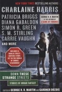 Gardner Dozois - Down These Strange Streets - Stories of Urban Fantasy.
