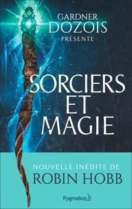 Gardner Dozois - Sorciers et magie.