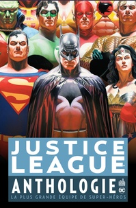 Gardner F. Fox et Mike Sekowsky - Justice League anthologie - La plus grande équipe de super-héros.