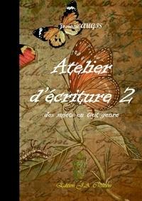Josiane Augis - Atelier d'écriture - Volume 2.
