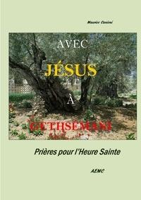Maurice Canioni - Avec Jésus a Gethsemani - Prières pour l'Heure Sainte.