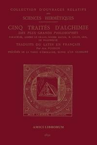 Amici Librorum - Cinq traités d'alchimie des plus grands philosophes.